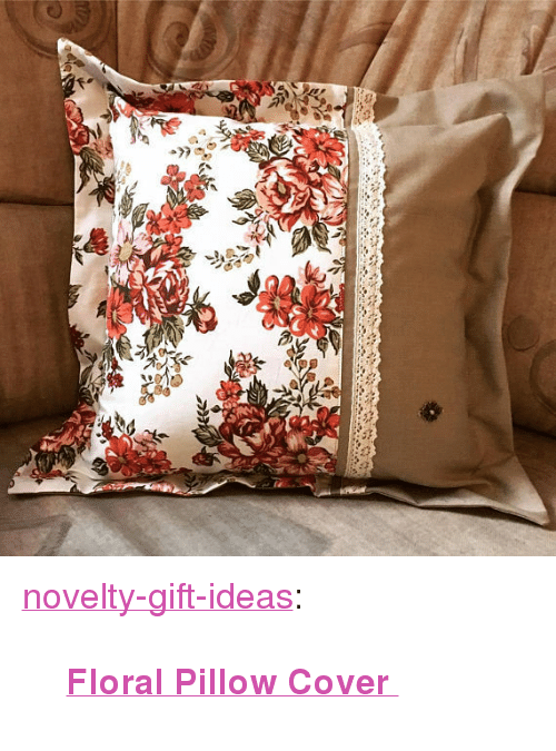 """Tumblr, Blog, and Etsy: <p><a href=""""https://novelty-gift-ideas.tumblr.com/post/167244133413/floral-pillow-cover"""" class=""""tumblr_blog"""">novelty-gift-ideas</a>:</p><blockquote><p><b><a href=""""https://www.etsy.com/ca/listing/570232171/decorative-flower-floral-pillow-cover"""">  Floral Pillow Cover  </a></b><br/></p></blockquote>"""