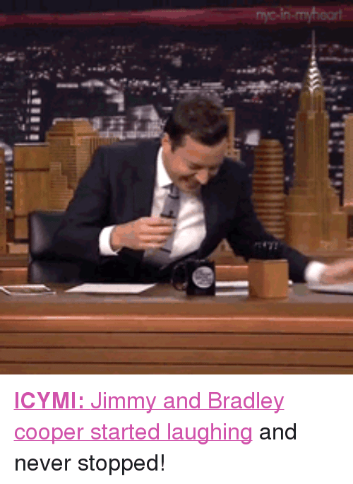 """Bradley Cooper: <p><a href=""""https://www.youtube.com/watch?v=YMvYTUSez_0&amp;index=91&amp;list=UU8-Th83bH_thdKZDJCrn88g"""" target=""""_blank""""><strong>ICYMI:</strong>Jimmy and Bradley cooper started laughing</a> and never stopped!</p>"""