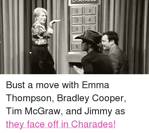 """Bradley Cooper: <p>Bust a move with Emma Thompson, Bradley Cooper, Tim McGraw, and Jimmy as <a href=""""https://www.youtube.com/watch?v=2efUcDcCbvk"""" target=""""_blank"""">they face off in Charades!</a></p>"""
