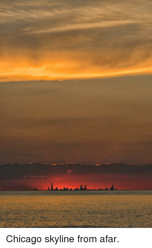 from afar: <p>Chicago skyline from afar.</p>