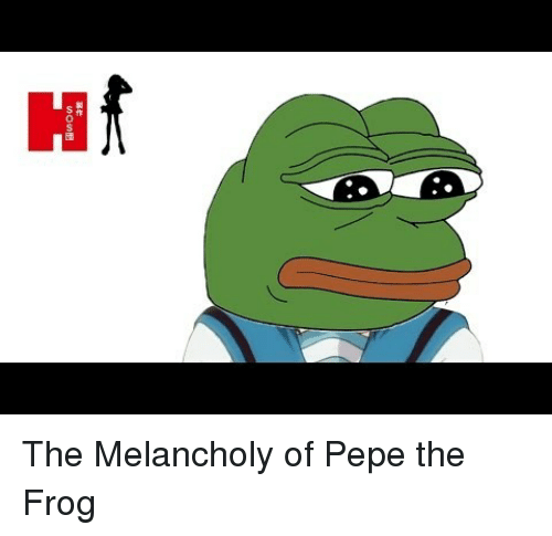 Pepe the Frog: <p>The Melancholy of Pepe the Frog</p>