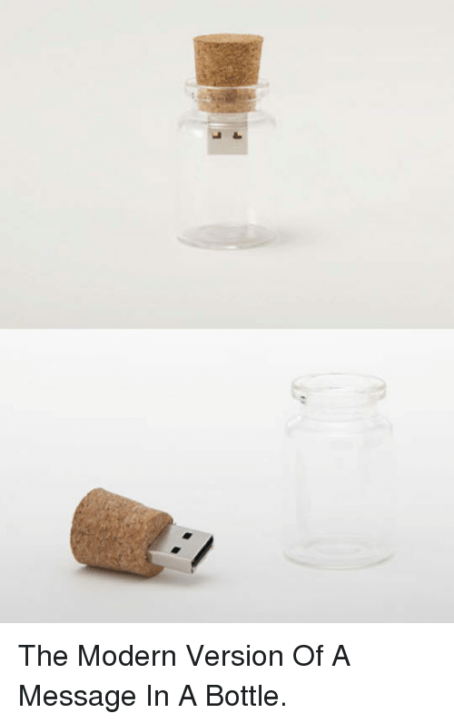 message in a bottle: <p>The Modern Version Of A Message In A Bottle.</p>