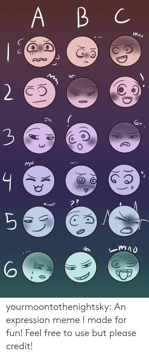 Meme, Target, and Tumblr: А В С  A  B  НИНА  |  2  :3C  Gr.  nya  ??  mao  Heh yourmoontothenightsky:  An expression meme I made for fun! Feel free to use but please credit!