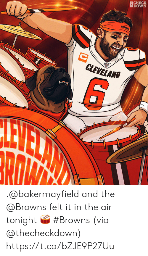 Memes, Browns, and 🤖: ВCHECK  EDOWN  BROWNS  C  CLEVELANO  10a .@bakermayfield and the @Browns felt it in the air tonight 🥁 #Browns (via @thecheckdown) https://t.co/bZJE9P27Uu