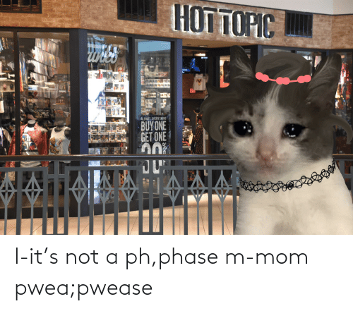 128i: НОГТОРIС  ALMOST EVERY THING  BUY ONE  GET ONE I-it's not a ph,phase m-mom pwea;pwease