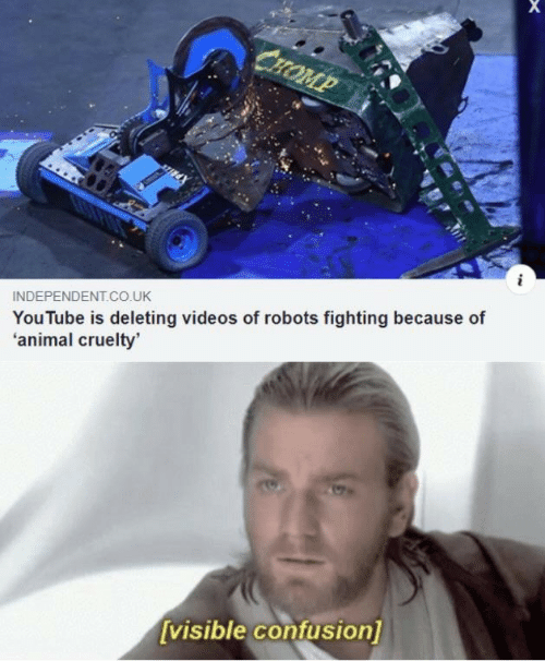 Videos, youtube.com, and Animal: СHOMP  INDEPENDENT.Co.UK  YouTube is deleting videos of robots fighting because of  'animal cruelty'  [visible confusion]