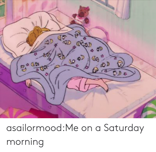 Tumblr, Blog, and Com: ০  ৩)  ०  पा  ह  ও S)  ই  ০ ০১  ৩  ১  र  ৫১ asailormood:Me on a Saturday morning