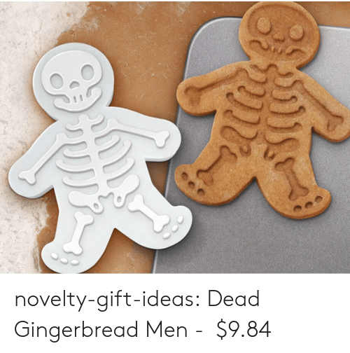 gingerbread: பி novelty-gift-ideas:  Dead Gingerbread Men -   $9.84