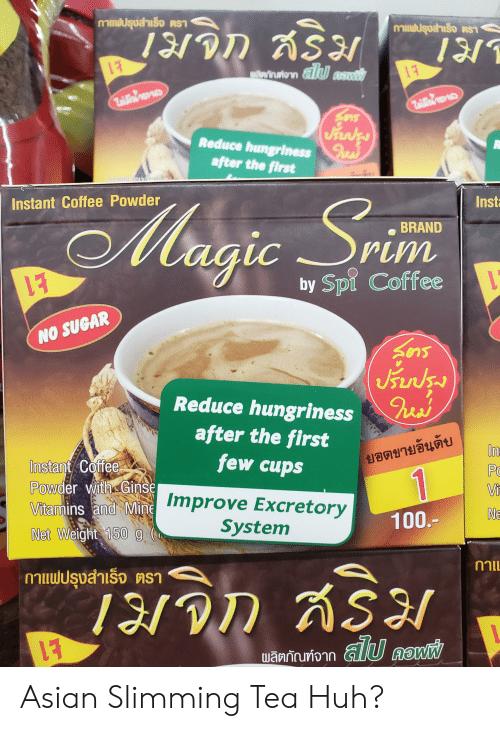 Ash, Asian, and Huh: กาแฟปรุงสำเร็จ ตรา  mnmapti RST  19/ID ASI!  win.wion &lU aowid  Tailia'  Jtunks  Reduce hungriness a  after the first  Insta  Instant Coffee Powder  M  BRAND  gic Srimm  by Spi Coffee  NO SUGAR  Janlzs  Reduce hungriness  after the first  few cups  ยอดขายอันดับ  Instant Coffee  Powder with Ginse  Vitamins and Minemprove Excretory  PC  Vi  NE  100.-  System  Net Weight 150 g  กาแฟปรุงสำเร็จ ตรา  19/D ÁSH  ผลิตภัณฑ์จาก ป คอฟ Asian Slimming Tea Huh?