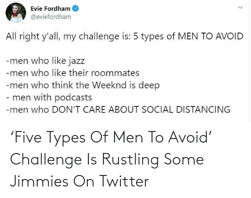 Avoid: 'Five Types Of Men To Avoid' Challenge Is Rustling Some Jimmies On Twitter