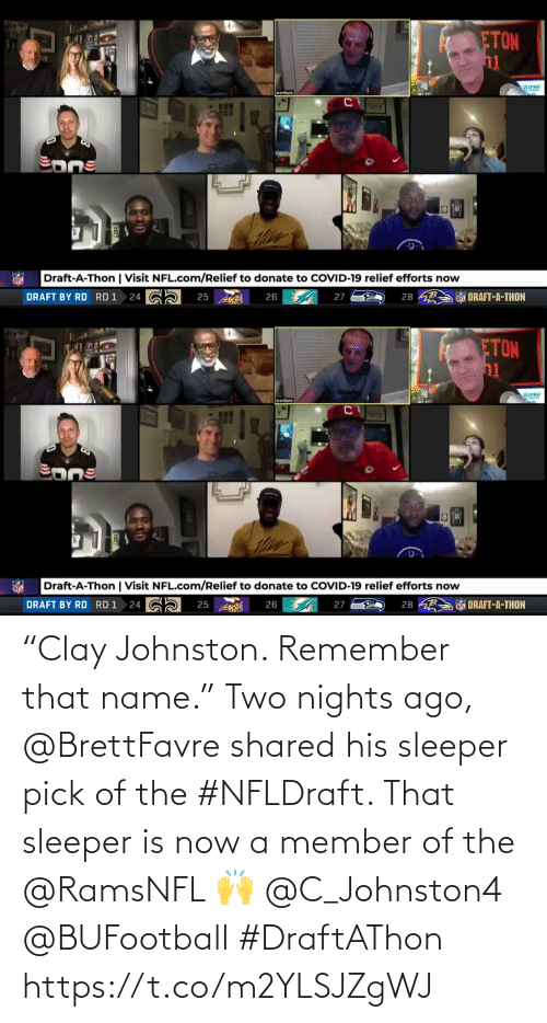 """Shared: """"Clay Johnston. Remember that name.""""  Two nights ago, @BrettFavre shared his sleeper pick of the #NFLDraft. That sleeper is now a member of the @RamsNFL 🙌  @C_Johnston4 @BUFootball #DraftAThon https://t.co/m2YLSJZgWJ"""