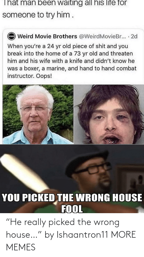 "Picked: ""He really picked the wrong house…"" by Ishaantron11 MORE MEMES"