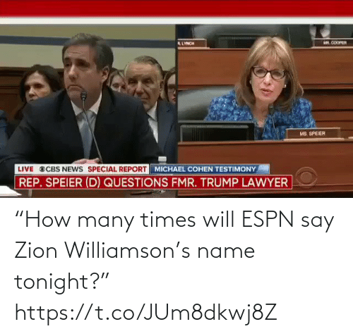 """Many: """"How many times will ESPN say Zion Williamson's name tonight?"""" https://t.co/JUm8dkwj8Z"""