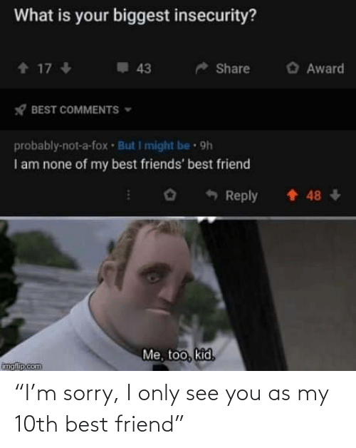 "I Only: ""I'm sorry, I only see you as my 10th best friend"""