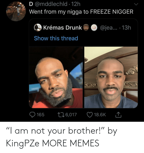 """brother: """"I am not your brother!"""" by KingPZe MORE MEMES"""