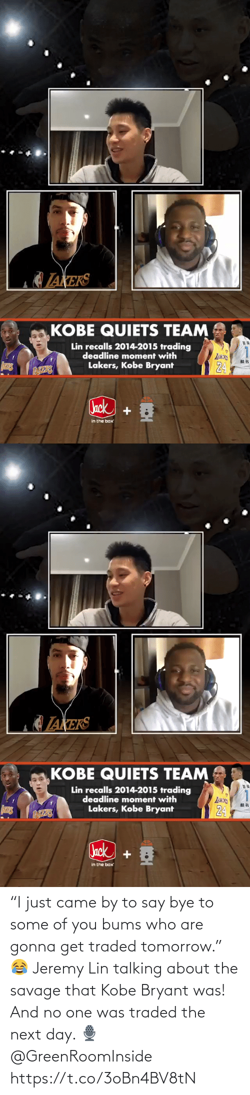 """talking: """"I just came by to say bye to some of you bums who are gonna get traded tomorrow.""""   😂 Jeremy Lin talking about the savage that Kobe Bryant was! And no one was traded the next day.    🎙 @GreenRoomInside    https://t.co/3oBn4BV8tN"""
