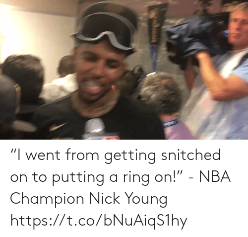 "Young: ""I went from getting snitched on to putting a ring on!"" - NBA Champion Nick Young   https://t.co/bNuAiqS1hy"