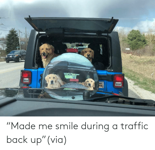 "Made Me: ""Made me smile during a traffic back up""(via)"