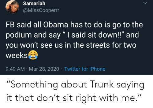 "About: ""Something about Trunk saying it that don't sit right with me."""