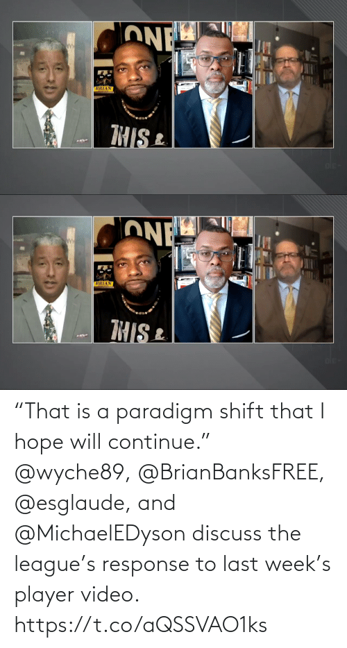 "I Hope: ""That is a paradigm shift that I hope will continue.""   @wyche89, @BrianBanksFREE, @esglaude, and @MichaelEDyson discuss the league's response to last week's player video. https://t.co/aQSSVAO1ks"