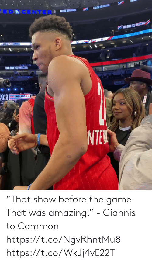 "show: ""That show before the game. That was amazing."" - Giannis to Common    https://t.co/NgvRhntMu8 https://t.co/WkJj4vE22T"