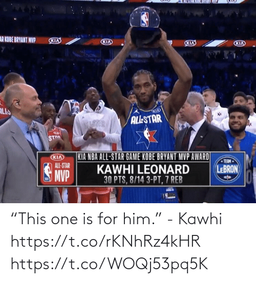 "For Him: ""This one is for him."" - Kawhi https://t.co/rKNhRz4kHR https://t.co/WOQj53pq5K"