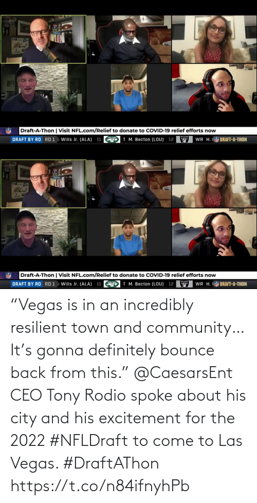 """Las Vegas: """"Vegas is in an incredibly resilient town and community… It's gonna definitely bounce back from this.""""  @CaesarsEnt CEO Tony Rodio spoke about his city and his excitement for the 2022 #NFLDraft to come to Las Vegas. #DraftAThon https://t.co/n84ifnyhPb"""