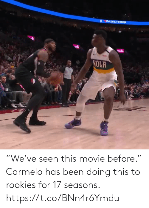 """Movie: """"We've seen this movie before.""""  Carmelo has been doing this to rookies for 17 seasons.  https://t.co/BNn4r6Ymdu"""
