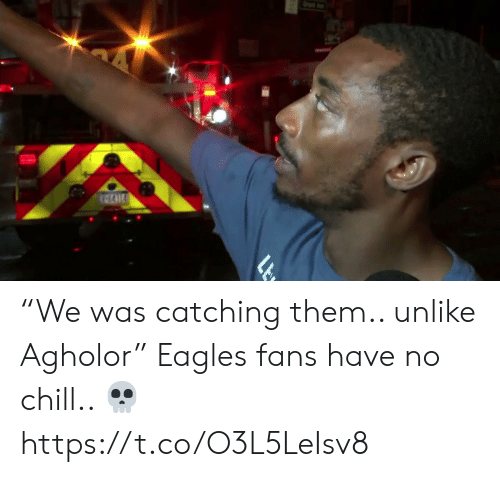 """No chill: """"We was catching them.. unlike Agholor""""   Eagles fans have no chill.. ?  https://t.co/O3L5LeIsv8"""