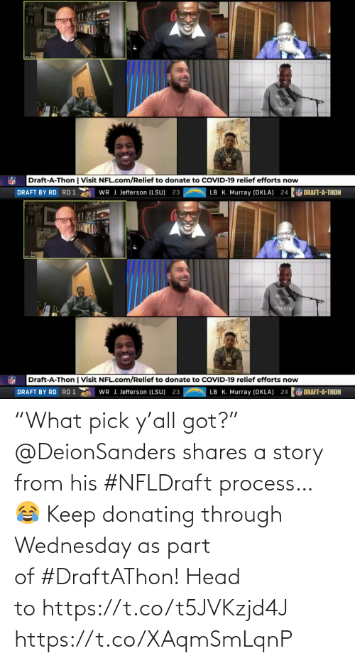 "Wednesday: ""What pick y'all got?""  @DeionSanders shares a story from his #NFLDraft process… 😂  Keep donating through Wednesday as part of #DraftAThon! Head to https://t.co/t5JVKzjd4J https://t.co/XAqmSmLqnP"