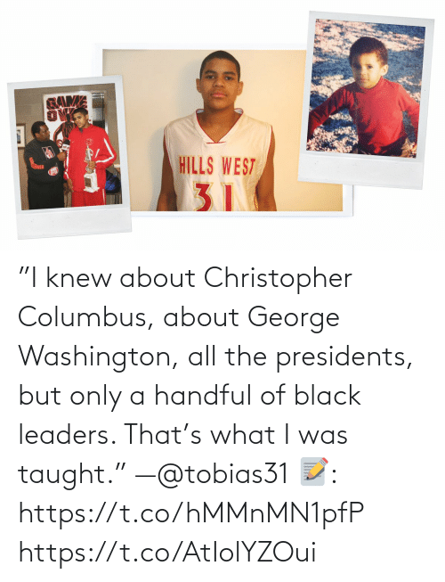 """Black: """"I knew about Christopher Columbus, about George Washington, all the presidents, but only a handful of black leaders. That's what I was taught."""" —@tobias31   📝: https://t.co/hMMnMN1pfP https://t.co/AtIolYZOui"""
