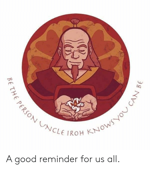 Good, Can, and All: € PERSON UNCLEIROH KNOWS you CAN A good reminder for us all.