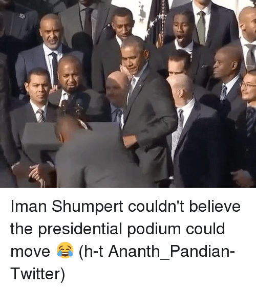 Iman Shumpert: ★#7 Iman Shumpert couldn't believe the presidential podium could move 😂 (h-t Ananth_Pandian-Twitter)