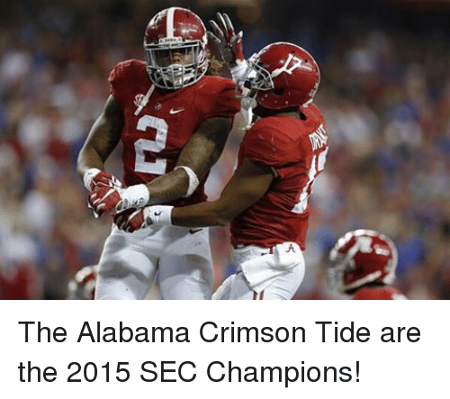 Crimson Tide: 【L】 The Alabama Crimson Tide are the 2015 SEC Champions!