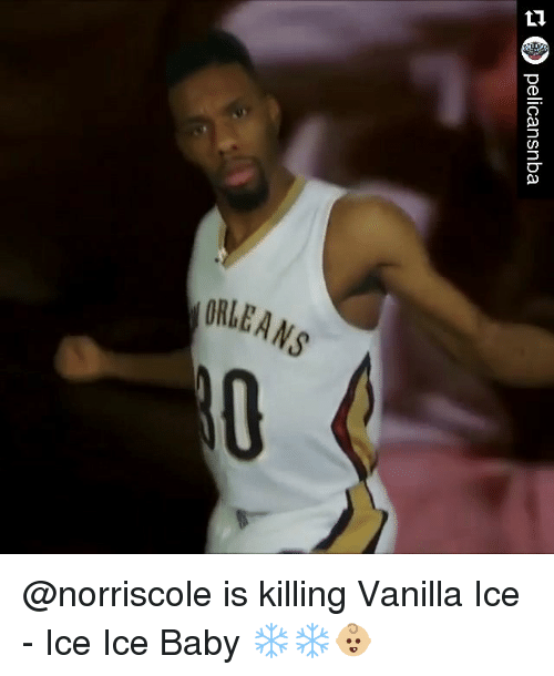 Baby, It's Cold Outside, Sports, and Ice Ice Baby: ロ  pelicansnba @norriscole is killing Vanilla Ice - Ice Ice Baby ❄️❄️👶🏼