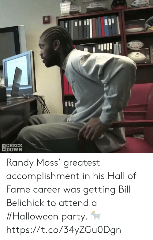 Belichick: 目CHECK  DOWN Randy Moss' greatest accomplishment in his Hall of Fame career was getting Bill Belichick to attend a #Halloween party. 🐐  https://t.co/34yZGu0Dgn