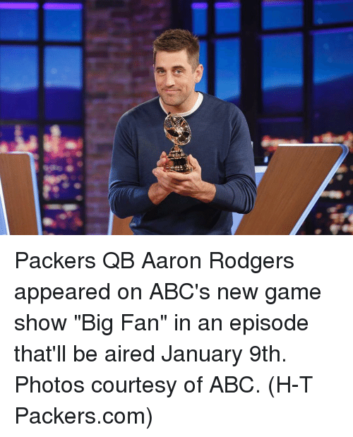 """Aaron Rodgers, Abc, and Memes: 粁 Packers QB Aaron Rodgers appeared on ABC's new game show """"Big Fan"""" in an episode that'll be aired January 9th. Photos courtesy of ABC. (H-T Packers.com)"""
