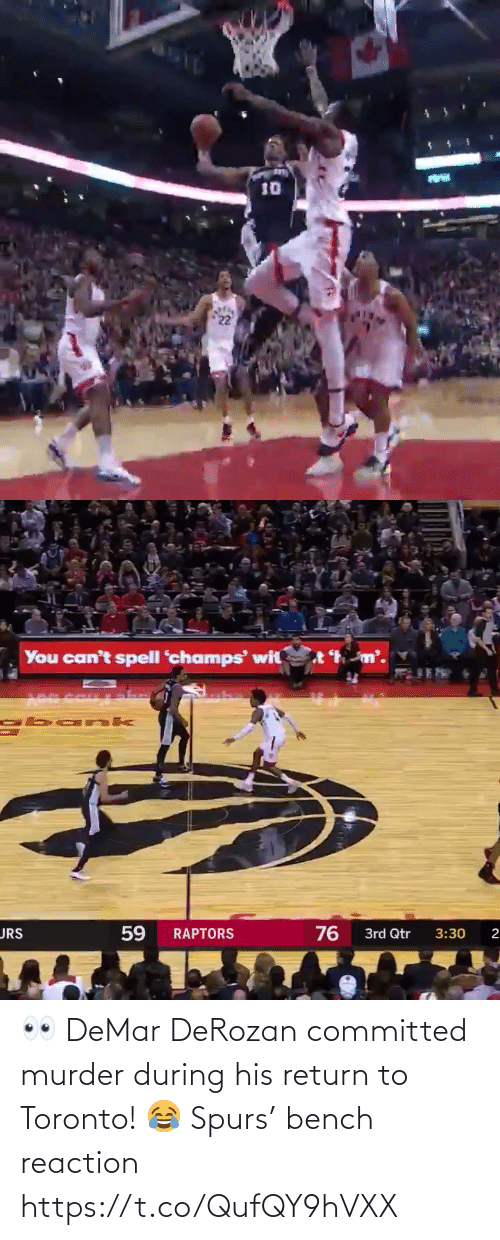 Spurs: 👀 DeMar DeRozan committed murder during his return to Toronto!   😂 Spurs' bench reaction  https://t.co/QufQY9hVXX