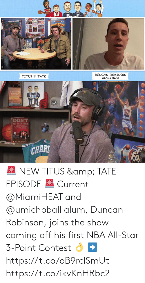 nba all star: 🚨 NEW TITUS & TATE EPISODE 🚨   Current @MiamiHEAT and @umichbball alum, Duncan Robinson, joins the show coming off his first NBA All-Star 3-Point Contest 👌   ➡️ https://t.co/oB9rclSmUt https://t.co/ikvKnHRbc2