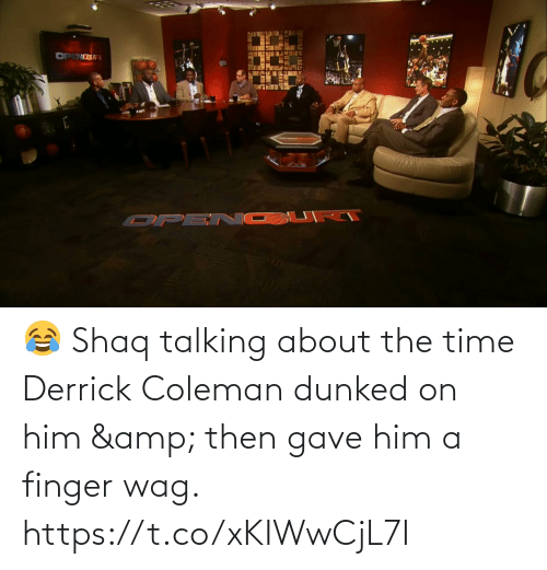 talking: 😂 Shaq talking about the time Derrick Coleman dunked on him & then gave him a finger wag. https://t.co/xKIWwCjL7I