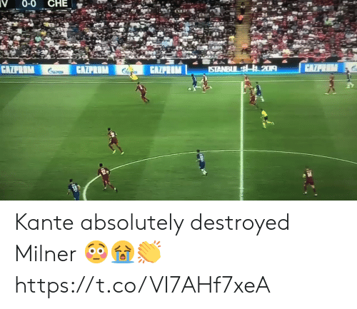 Soccer, Gazprom, and Che: 0-0 CHE  CAZPRAM  CAZPRUM  GAZPEUM  GAZPROM  ISTANBLL R 209 Kante absolutely destroyed Milner 😳😭👏 https://t.co/VI7AHf7xeA