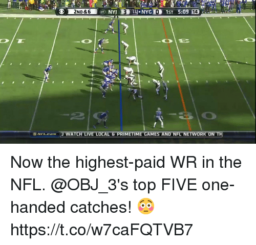 one-handed: 0  14  2  .vFL.caxw 'J WATCH LIVE LOCAL G PRIMETIME GAMES AND NFL NETWORK ON Now the highest-paid WR in the NFL.  @OBJ_3's top FIVE one-handed catches! 😳 https://t.co/w7caFQTVB7