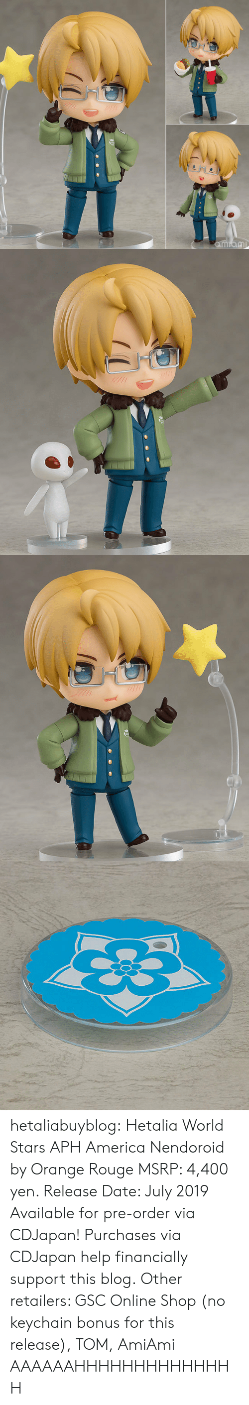 rouge: 0  8 hetaliabuyblog: Hetalia World Stars APH America Nendoroid by Orange Rouge MSRP: 4,400 yen. Release Date: July 2019 Available for pre-order via CDJapan! Purchases via CDJapan help financially support this blog. Other retailers: GSC Online Shop (no keychain bonus for this release), TOM, AmiAmi   AAAAAAHHHHHHHHHHHHHH