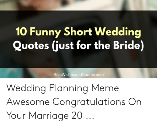 0 Funny Short Wedding Quotes Just for the Bride ...