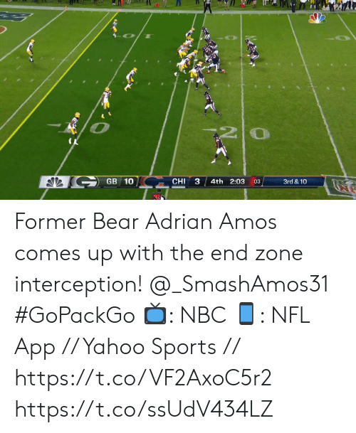 chi: 0  GB 10  CHI  4th 2:03  3rd & 10  03  33 Former Bear Adrian Amos comes up with the end zone interception! @_SmashAmos31  #GoPackGo  📺: NBC  📱: NFL App // Yahoo Sports // https://t.co/VF2AxoC5r2 https://t.co/ssUdV434LZ