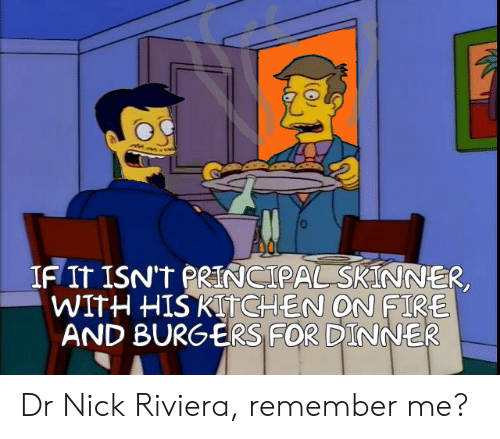 0 If It Isnt Principal Skinner With His Kitchen On Fire And