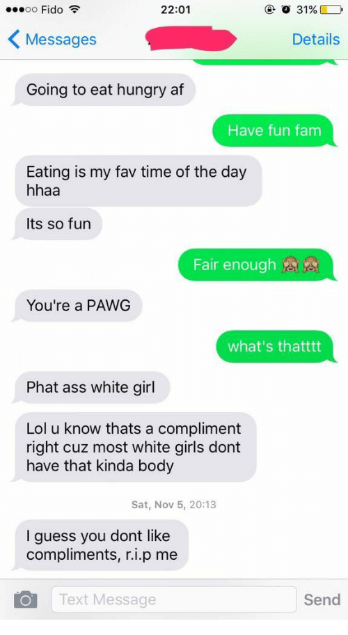 Af, Ass, and Fam: 00 Fido Messages Going to eat hungry af 22