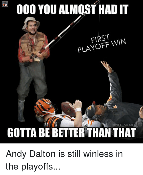 Football, Nfl, and Sports: 000 YOU ALMOST HAD IT  FIRST  WIN  @NFL MEM  GOTTA BEBETTER THAN THAT Andy Dalton is still winless in the playoffs...