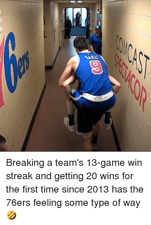 Feeling Some Type Of Way: 01res Breaking a team's 13-game win streak and getting 20 wins for the first time since 2013 has the 76ers feeling some type of way 🤣