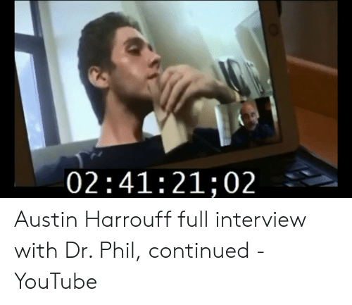 02412102 Austin Harrouff Full Interview With Dr Phil